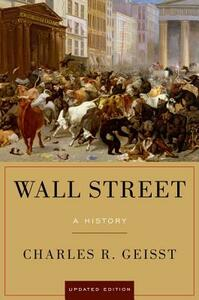 Wall Street: A History, Updated Edition - Charles R. Geisst - cover