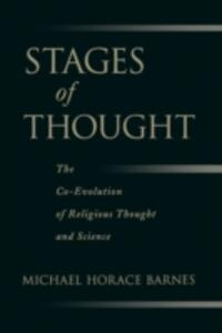 Stages of Thought: The Co-Evolution of Religious Thought and Science - Michael Horace Barnes - cover