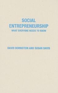 Social Entrepreneurship: What Everyone Needs to Know (R) - David Bornstein,Susan Davis - cover