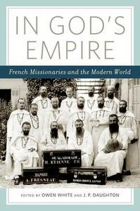 In God's Empire: French Missionaries in the Modern World - cover