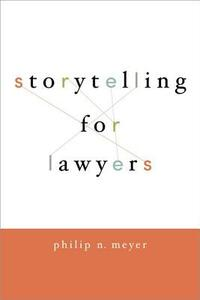 Storytelling for Lawyers - Philip Meyer - cover