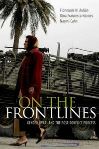 On the Frontlines: Gender, War, and the Post-Conflict Process - Fionnuala Ni Aolain,Dina Francesca Haynes,Naomi Cahn - cover