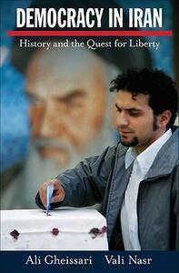 Democracy in Iran: History and the Quest for Liberty - Ali Gheissari,Vali Nasr - cover