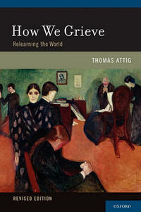 How We Grieve: Relearning the World - Thomas Attig - cover