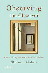 Observing the Observer: Understanding Our Selves in Field Research - Shulamit Reinharz - cover