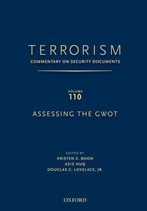 TERRORISM: Commentary on Security Documents Volume 110: ASSESSING THE GWOT - Douglas C. Lovelace,Kristen Boon,Aziz Huq - cover