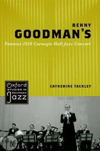 Benny Goodman's Famous 1938 Carnegie Hall Jazz Concert - Catherine Tackley - cover