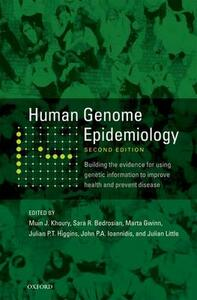 Human Genome Epidemiology,: Building the evidence for using genetic information to improve health and prevent disease - cover