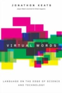 Virtual Words: Language from the Edge of Science and Technology - Jonathon Keats - cover