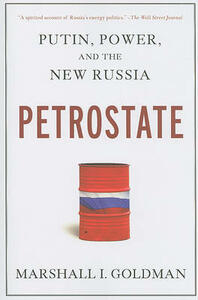 Petrostate: Putin, Power, and the New Russia - Marshall I Goldman - cover