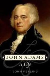 John Adams: A Life - John Ferling - cover