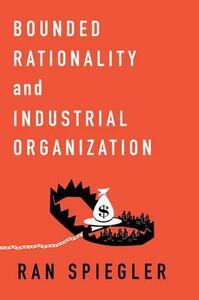 Bounded Rationality and Industrial Organization - Ran Spiegler - cover