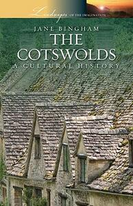 The Cotswolds: A Cultural History - Jane Bingham - cover