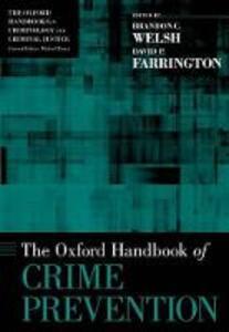 The Oxford Handbook of Crime Prevention - Brandon C. Welsh,David P. Farrington - cover