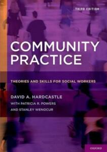 Community Practice: Theories and Skills for Social Workers - David A. Hardcastle,Patricia R. Powers,Stanley Wenocur - cover