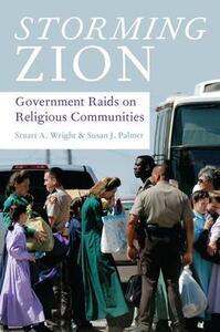 Storming Zion: Government Raids on Religious Communities - Stuart A. Wright,Susan J. Palmer - cover