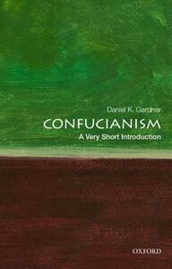Confucianism: A Very Short Introduction - Daniel K. Gardner - cover