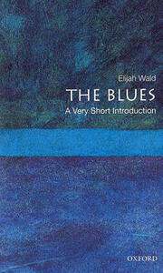 The Blues: A Very Short Introduction - Elijah Wald - cover