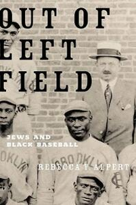 Out of Left Field: Jews and Black Baseball - Rebecca T. Alpert - cover