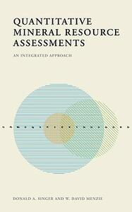 Quantitative Mineral Resource Assessments: An Integrated Approach - Donald Singer,W. David Menzie - cover