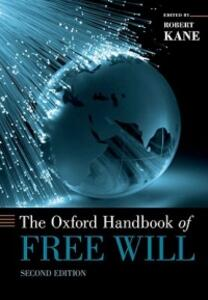The Oxford Handbook of Free Will: Second Edition - cover