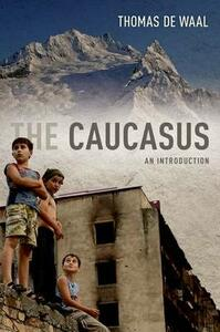 The Caucasus: An Introduction - Thomas De Waal - cover