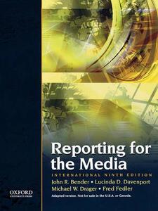 Reporting the Media: International Ninth Edition - John R. Bender,Lucinda D. Davenport,Michael W. Drager - cover