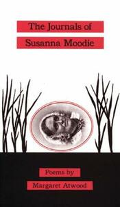 The Journals of Susanna Moodie - Margaret Atwood - cover