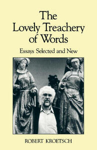 The Lovely Treachery of Words: Essays Selected and New - Robert Kroetsch - cover