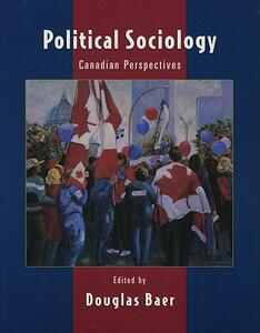 Political Sociology: Canadian Perspectives - Douglas Baer - cover