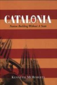 Catalonia: Nation Building Without a State - Kenneth McRoberts - cover