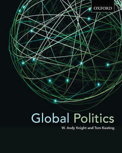 Global Politics - W. Andy Knight,Tom Keating - cover