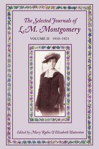 The Selected Journals of L.M. Montgomery: Volume II: 1910-1921 - cover