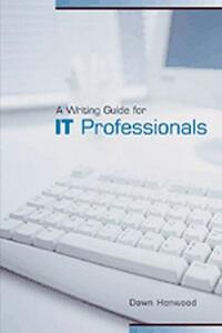 A Writing Guide for IT Professionals - Dawn Henwood - cover