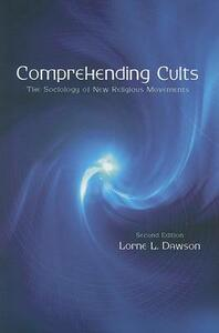 Comprehending Cults: The Sociology of New Religious Movements - Lorne L. Dawson - cover
