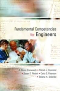 Fundamental Competencies for Engineers - A. Bruce Dunwoody,Patrick J. Cramond,Susan Nesbit - cover