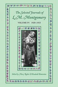 The Selected Journals of L.M. Montgomery, Volume IV:1929-1935 - cover