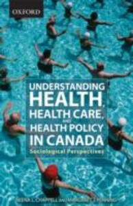Health and Health Care in Canada: A Sociological View - Neena L. Chappell,Margaret Penning - cover