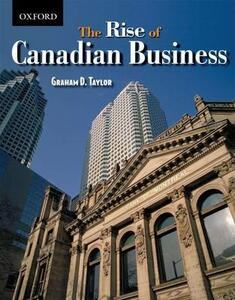 The Rise of Canadian Business - Graham D. Taylor - cover