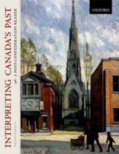 Interpreting Canada's Past: A Post-Confederation Reader - cover