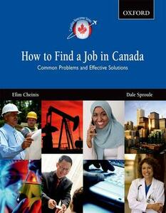 How to Find a Job in Canada: Common Problems and Effective Solutions - Efim Cheinis,Dale Sproule - cover