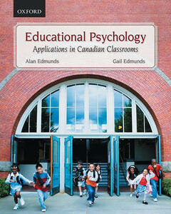 Educational Psychology:: Applications in Canadian Classrooms - Alan Edmunds,Gail Edmunds - cover