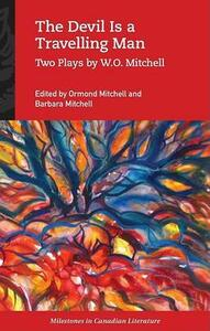 The Devil Is a Travelling Man: Two Plays by W.O. Mitchell - Mitchell - cover