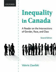 Inequality in Canada: Inequality in Canada: A Reader on the Intersections of Gender, Race, and Class - cover