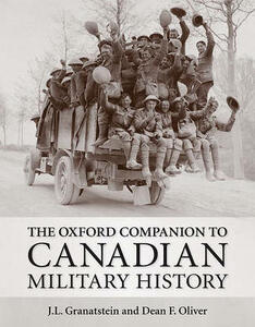 The Oxford Companion to Canadian Military History - Dean F. Oliver,J. L. Granatstein - cover