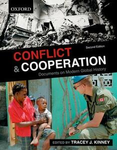 Conflict and Cooperation: Documents on Modern Global History - Tracey J. Kinney - cover