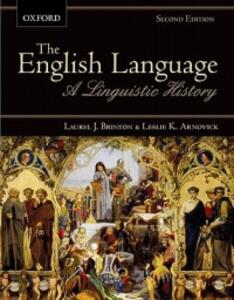 The English Language: A Linguistic History - Laurel J. Brinton,Leslie Arnovick - cover