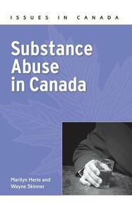 Substance Abuse in Canada - Marilyn Herie,Wayne Skinner - cover