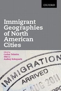 Immigrant Geographies of North American Cities - cover