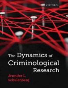 The Dynamics of Criminological Research - Jennifer Schulenberg - cover
